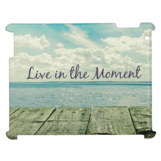 Inspirational Live in the Moment Quote Cover For The iPad 2 3 4