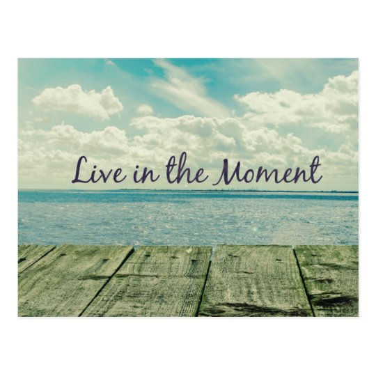 Good Quotes About Living In The Moment: Inspirational Live In The Moment Quote Postcard