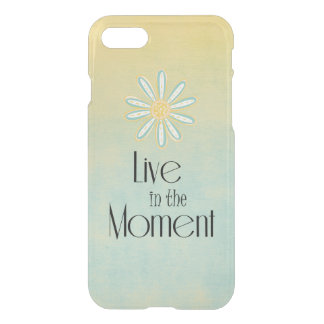 Inspirational Live Life in the Moment Quote iPhone 7 Case