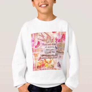 Inspirational Louisa May Alcott STORM quote Sweatshirt