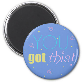 Inspirational magnet - blue - You got this!