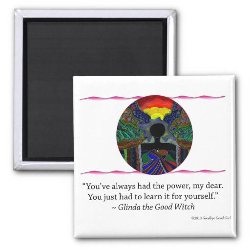 Inspirational Magnet - Glinda the Good Witch