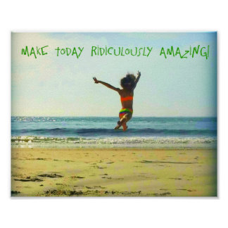 Inspirational Make today ridiculously amazing Poster