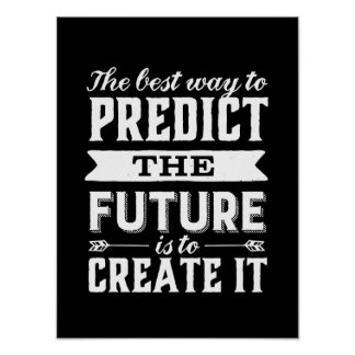 Inspirational Motivation Quote Create The Future Poster
