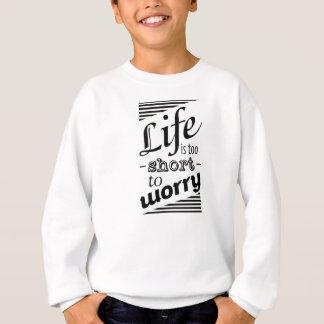 Inspirational motivational quote Sweatshirt