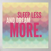 Inspirational Motivational Sleep Less   Dream More Poster