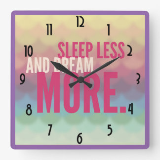 Inspirational Motivational Sleep Less Dream More Square Wall Clock