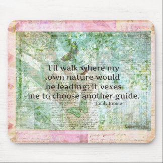 Inspirational nature quote by Emily Bronte Mouse Pad
