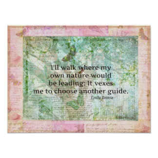 Inspirational nature quote by Emily Bronte Poster