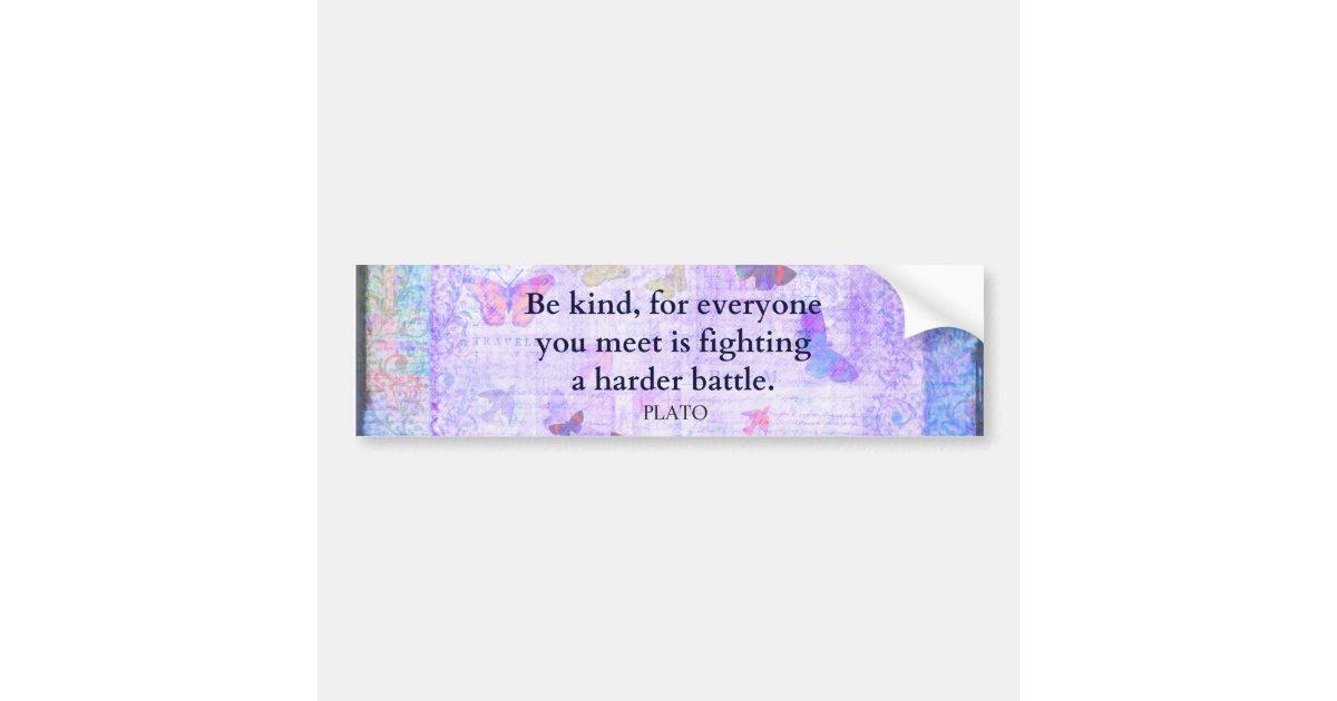 inspirational plato compassion quote bumper sticker zazzle