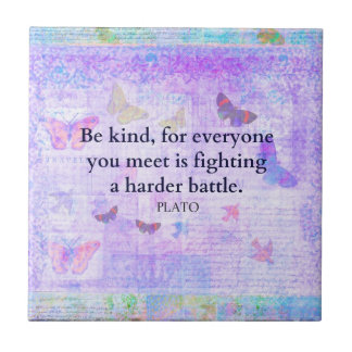 Inspirational Plato Compassion quote Tile