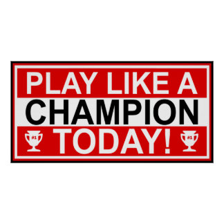 Inspirational Play Like A Champion Today Poster