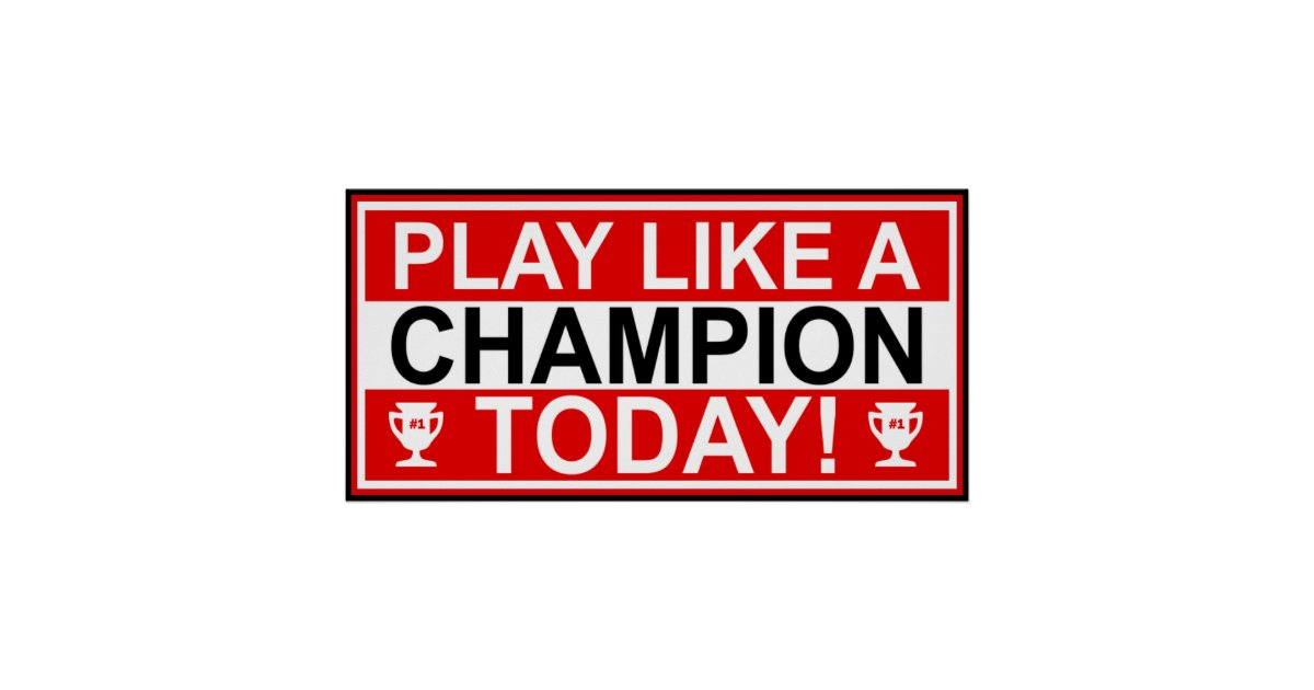 Inspirational Play Like A Champion Today Poster Zazzle Com