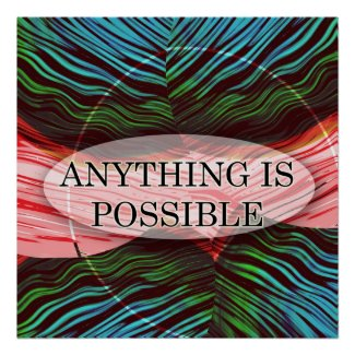 Inspirational Print Anything Is Possible print