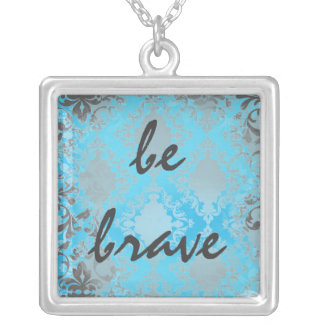 Inspirational Quote Affirmation Be Brave Pendant