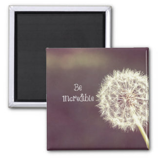 Inspirational Quote: Be Incredible Refrigerator Magnets