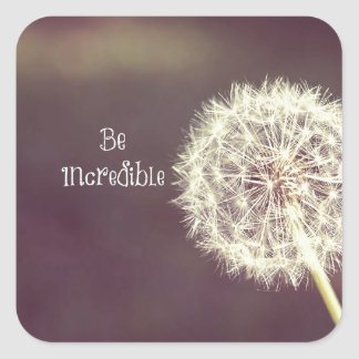 Inspirational Quote: Be Incredible Square Sticker