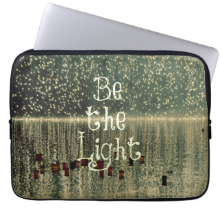 Inspirational Quote: Be the Light Computer Sleeve