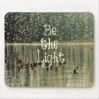 Inspirational Quote: Be the Light Mouse Pad