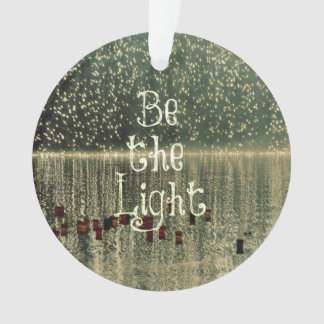 Inspirational Quote: Be the Light Ornament