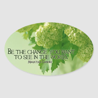 Inspirational Quote by Ghandi -- Change Oval Sticker