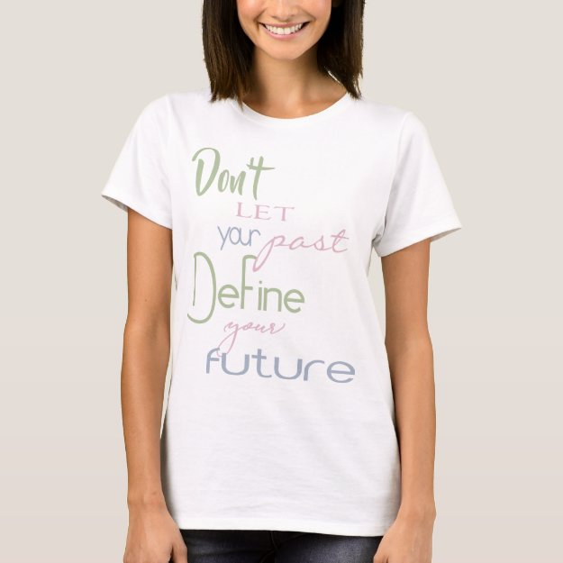 Inspirational Quote - Define Your Future T-Shirt