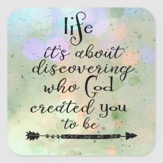 Inspirational Quote: Discovering who God created Square Sticker