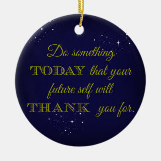 Inspirational Quote - Do Something Today Ornament