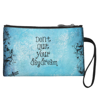 Inspirational Quote: Don't Quit your Daydream Wristlet Purse