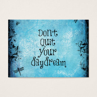 Inspirational Quote: Don't Quit your Daydream Business Card