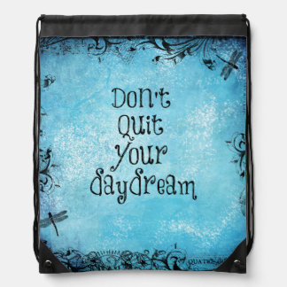 Inspirational Quote: Don't Quit your Daydream Backpack