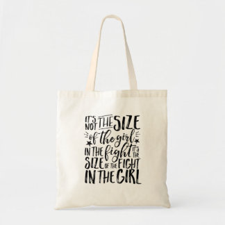 Inspirational Quote for Strong Brave Girl Fighter Tote Bag