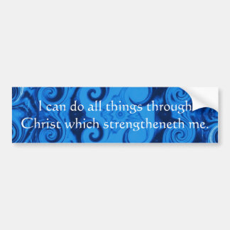 Inspirational Quote from  Bible - Philippians 4:13 Bumper Sticker