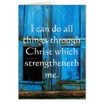 Inspirational Quote from  Bible - Philippians 4:13 Card