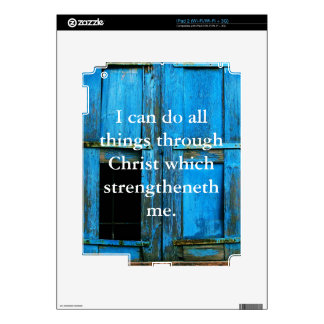 Inspirational Quote from  Bible - Philippians 4:13 iPad 2 Decals