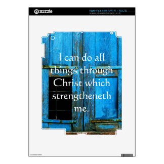 Inspirational Quote from  Bible - Philippians 4:13 Skins For iPad 3