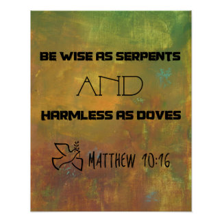 Inspirational Quote From Matthew 10:16 Poster