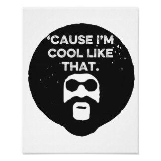 Inspirational Quote, Funny 1970s Cool Like That Poster