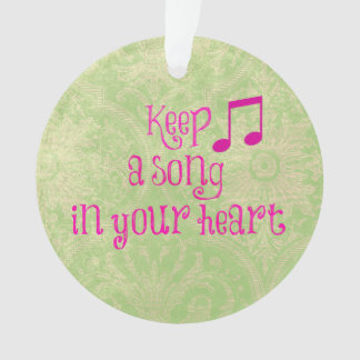 Inspirational Quote: Keep a Song in your Heart Ornament