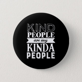 Inspirational Quote Kind People My Kinda People Button