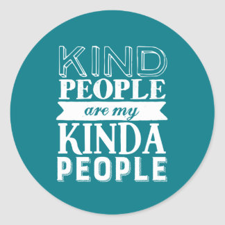 Inspirational Quote Kind People My Kinda People Classic Round Sticker