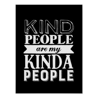 Inspirational Quote Kind People My Kinda People Poster