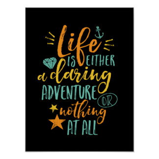 Inspirational Quote Life Is A Daring Adventure Poster