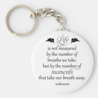 Inspirational Quote: Life is not measured... Keychain