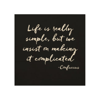 Inspirational Quote: Life is Really Simple Wood Wall Art