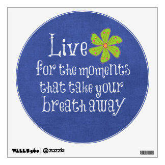 Inspirational Quote: Life, Moments, Breath Room Stickers