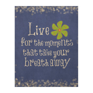 quote life moments breath wood wall art
