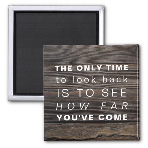Inspirational Quote   Motivational Don't Look Back Magnet