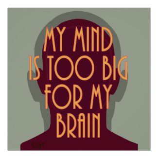 Inspirational Quote My Mind Too Big For My Brain
