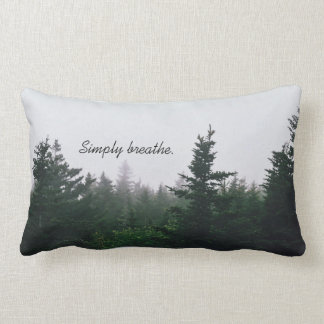 Inspirational Quote - Nature Forest Pillow